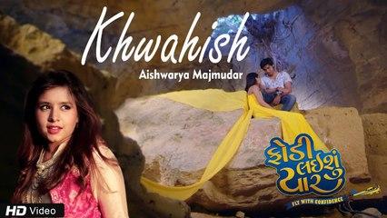 Khwahish   Aishwarya Majmudar    Fodi Laishu Yaar   Latest Gujarati Love Song   Red Ribbon Gujarati