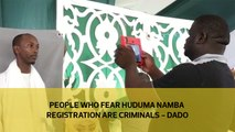 People who fear Huduma Namba registration are criminals - Dado