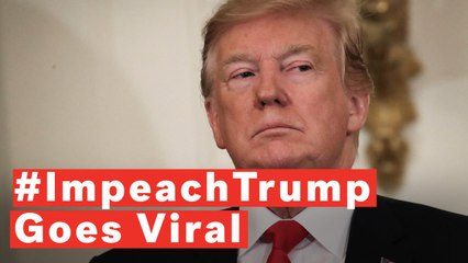Calls For Trump's Impeachment Have Been Gaining Traction On Social Media