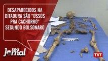 """Desaparecidos na ditadura são """"ossos pra cachorro"""" segundo Bolsonaro"""