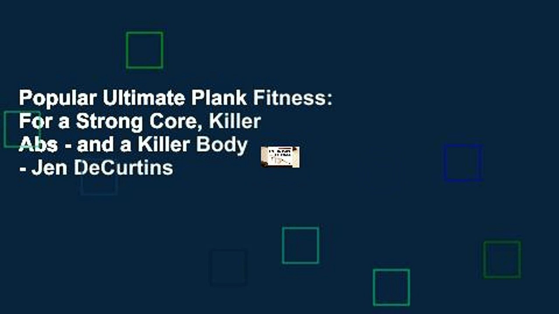 Popular Ultimate Plank Fitness: For a Strong Core, Killer Abs - and a Killer Body - Jen DeCurtins