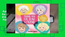 Full E-book  Thank You for Being a Friend: Life According to the Golden Girls  For Kindle