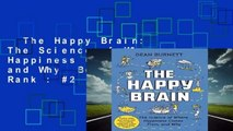 The Happy Brain: The Science of Where Happiness Comes From, and Why  Best Sellers Rank : #2