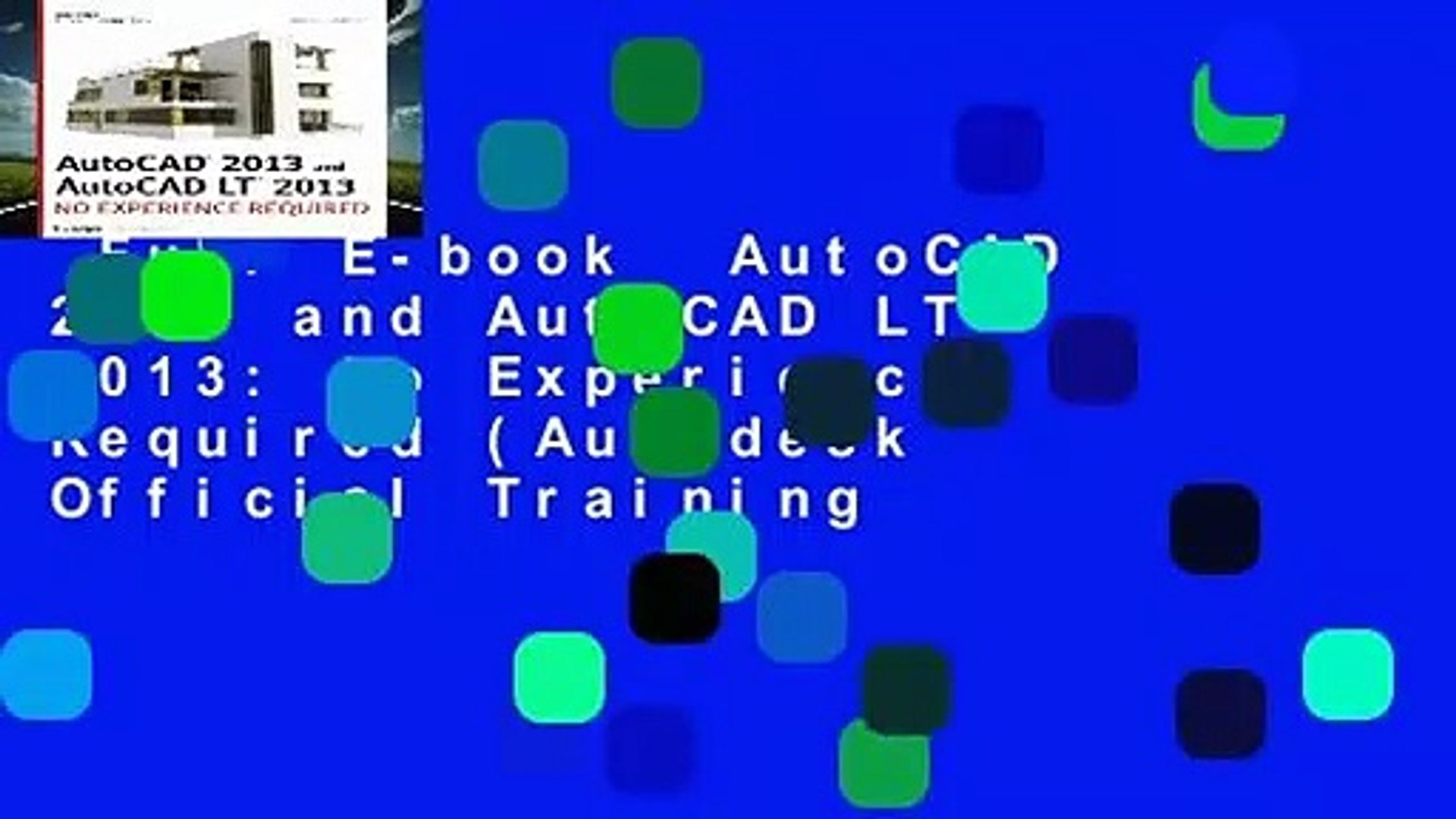 Full E-book  AutoCAD 2013 and AutoCAD LT 2013: No Experience Required (Autodesk Official Training