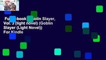 Full E-book  Goblin Slayer, Vol. 3 (light novel) (Goblin Slayer (Light Novel))  For Kindle