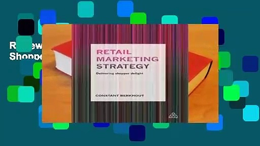 Review  Retail Marketing Strategy: Delivering Shopper Delight – Constant Berkhout