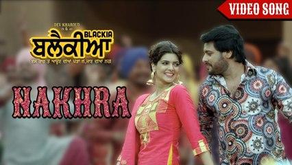 Nakhra   Ninja, Gurlez Akhtar   Dev Kharoud, Ihana Dhillon   Blackia Movie Song   Yellow Music