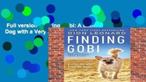 Full version  Finding Gobi: A Little Dog with a Very Big Heart  For Kindle