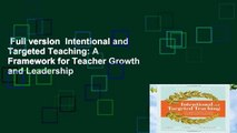 Full version  Intentional and Targeted Teaching: A Framework for Teacher Growth and Leadership