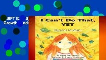 [GIFT IDEAS] I Can t Do That, YET: Growth Mindset by Esther P Cordova