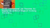 [Read] International Law Theories: An Inquiry Into Different Ways of Thinking  For Online