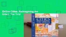 Online Cities: Reimagining the Urban  For Trial