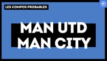 Manchester United-Manchester City : les compositions probables