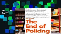 Online The End of Policing  For Trial