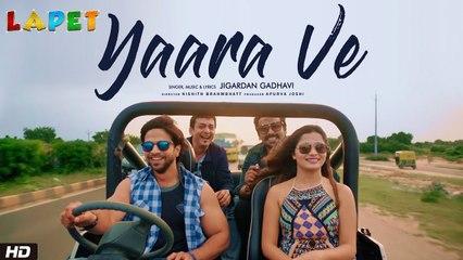Yaara Ve | Jigardan Gadhavi | Lapet | Nishith Brahmbhatt | Apurva Joshi | Gujarati Movie
