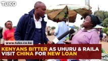 Kenyans Angry after Uhuru and Raila go to China for new loan.