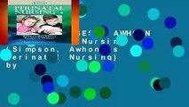 [NEW RELEASES]  AWHONN s Perinatal Nursing (Simpson, Awhonn s Perinatal Nursing) by