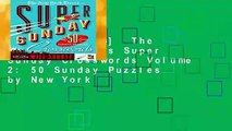 [BEST SELLING]  The New York Times Super Sunday Crosswords Volume 2: 50 Sunday Puzzles by New York