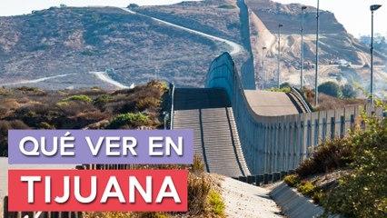 Qué ver en Tijuana    10 Lugares imprescindibles
