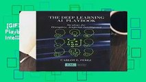 [GIFT IDEAS] The Deep Learning AI Playbook: Strategy for Disruptive Artificial Intelligence by