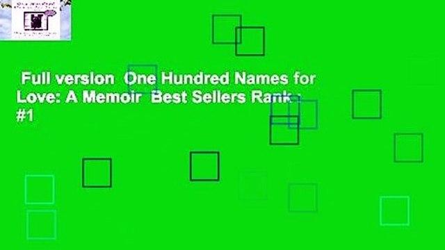 Full version  One Hundred Names for Love: A Memoir  Best Sellers Rank : #1