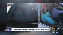 Man caught using dummy to try to use HOV lane on Valley freeway