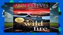 [NEW RELEASES]  Wild Fire: A Shetland Island Mystery (Shetland Island Mysteries) by Ann Cleeves