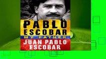 Best product  Pablo Escobar: My Father - Juan Pablo Escobar