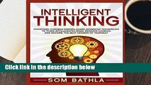 Intelligent Thinking  Overcome Thinking Errors, Learn Advanced Techniques to Think