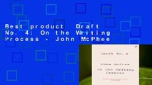 Best product  Draft No. 4: On the Writing Process - John McPhee