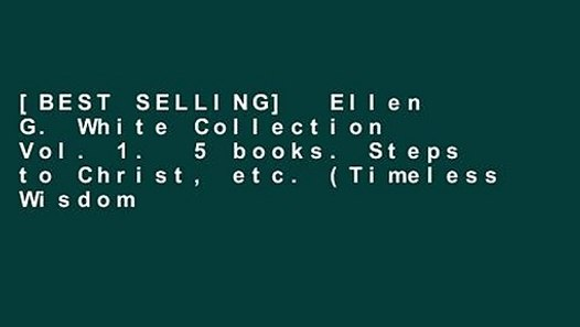 [BEST SELLING] Ellen G  White Collection Vol  1  5 books  Steps to Christ,  etc  (Timeless Wisdom