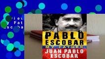 Review  Pablo Escobar: My Father - Juan Pablo Escobar