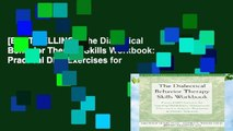 [BEST SELLING]  The Dialectical Behavior Therapy Skills Workbook: Practical DBT Exercises for