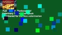 Full version  Dictionary of Veterinary Terms: Vet Speak Deciphered for the Non-veterinarian  Best