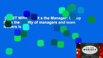 [MOST WISHED]  It s the Manager: Gallup finds the quality of managers and team leaders is the