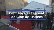 Comienza el Festival de Cine de Tribeca en Nueva York