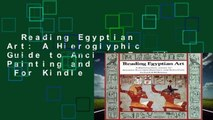 Reading Egyptian Art: A Hieroglyphic Guide to Ancient Egyptian Painting and Sculpture  For Kindle