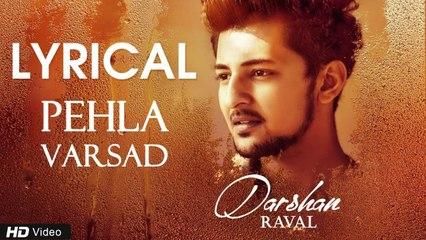Pehla Varsad   Darshan Raval   Baarish Song   Romantic Lyrics Video Song
