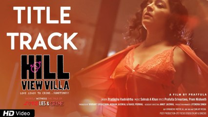 Hill View Villa Title Song   Pratiksha Vashishtha   Kiran Acharya, Shanvi Khan, Vikram Sharma