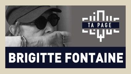 Brigitte Fontaine ou le refus du « quotidien » dans Ta Page - CLIQUE TV