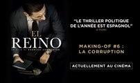 EL REINO - Making -of #6 : La corruption