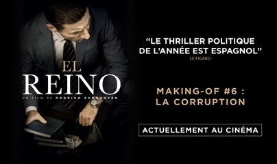 EL REINO - Making -of #6 : La corruption