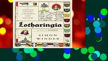 [MOST WISHED]  Lotharingia: A Personal History of Europe s Lost Country by Simon Winder