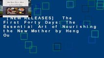 [NEW RELEASES]  The First Forty Days: The Essential Art of Nourishing the New Mother by Heng Ou