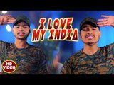 I Love My India - Happy Independence Day Special Songs 2018 - Ankush Raja