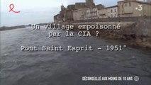 «Un village empoisonné par la CIA ?» : Pont  Saint d'Esprit - 1951