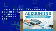 Full E-book  Accounting: The Ultimate Guide to Accounting Principles, Financial Accounting and