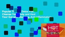 Popular The Hot Detox Plan: Cleanse Your Body and Heal Your Gut with Warming, Anti-inflammatory