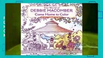 Popular The World of Debbie Macomber  Come Home to Color  An Adult Coloring Book - Debbie Macomber