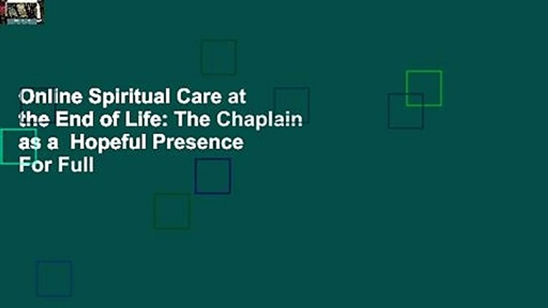 Online Spiritual Care at the End of Life: The Chaplain as a  Hopeful Presence  For Full
